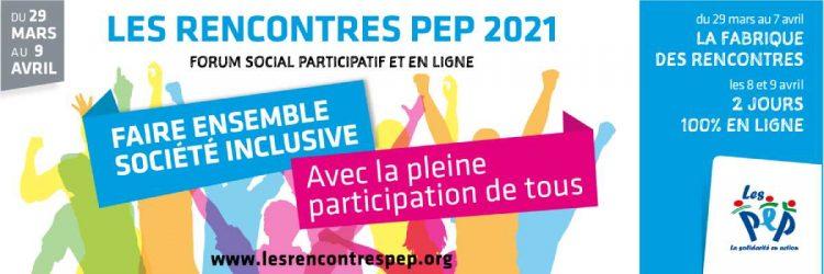 Participez aux rencontres PEP 2021, du 29 mars au 9 avril !